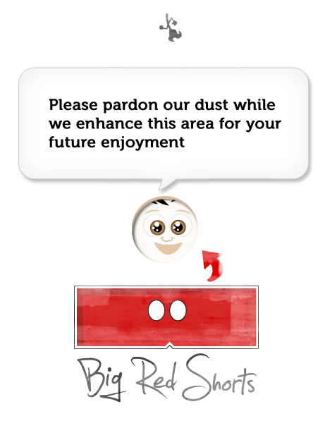 pardon our dust - big red shorts